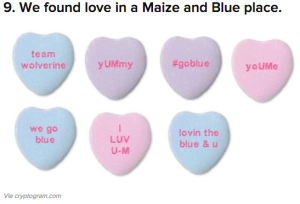 Michigan themed candy hearts drew new supporters toward Michigan's $4 billion campaign during Valentine's Day.